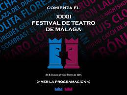 32 Festival de Teatro de Málaga 2015 del 8 de enero al 16 de febrero